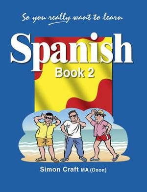 So You Really Want to Learn Spanish: Book 2