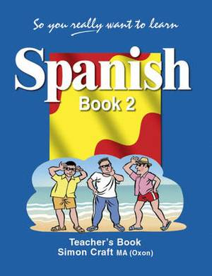 So You Really Want to Learn Spanish Book 2 Teacher's Book