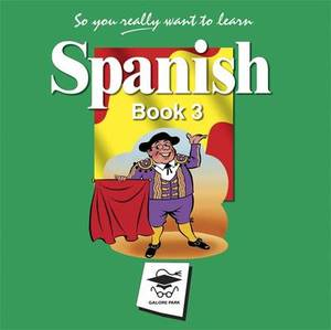 So You Really Want to Learn Spanish: Book 3