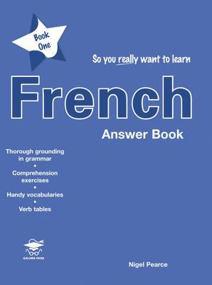 So You Really Want to Learn French: Book 1: Answer Book