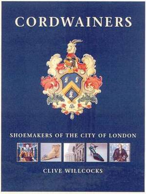 Cordwainers: Shoemakers of the City of London
