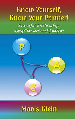 Know Yourself, Know Your Partner!: Successful Relationships Using Transactional Analysis