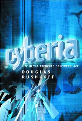 Cyberia: Life in the Trenches of Hyperspace