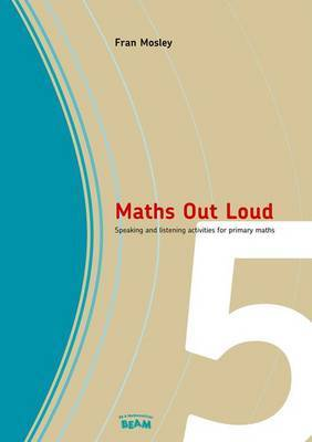 Maths Out Loud Year 5: Speaking and Listening Activities in Primary Maths