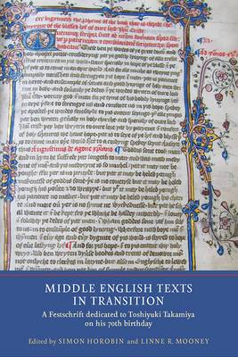 Middle English Texts in Transition: A Festschrift Dedicated to Toshiyuki Takamiya on His 70th Birthday