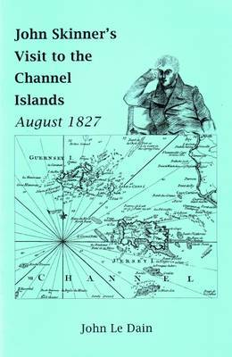 John Skinner's Visit to the Channel Islands August 1827
