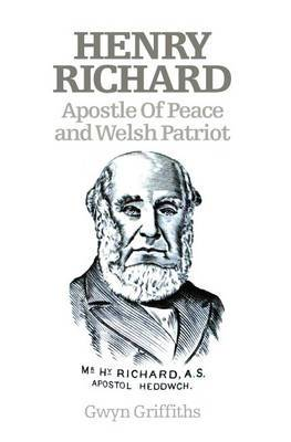 Henry Richard: Apostle of Peace and Welsh Patriot