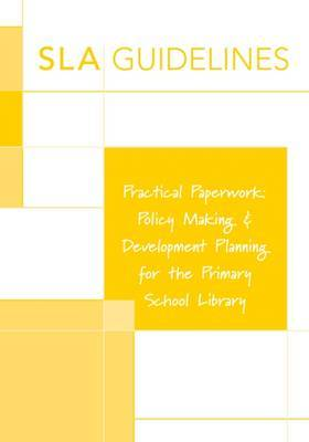 Practical Paperwork: Policy Making and Development Planning for the Primary School Library