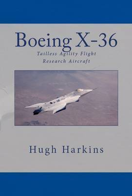 Boeing X-36: Tailless Agility Flight Research Aircraft