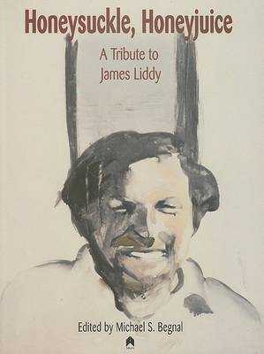Honeysuckle, Honeyjuice: A Tribute to James Liddy