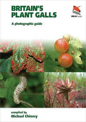 Britain`s Plant Galls - A Photographic Guide