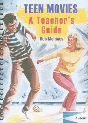 Teen Movies: A Teacher's Guide
