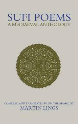 Sufi Poems: A Mediaeval Anthology