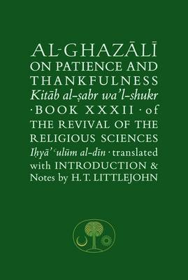 Al-Ghazali on Patience and Thankfulness: Book 32 of the Revival of the Religious Sciences
