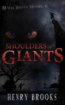 The Shoulders of Giants: Will Houston Mysteries 1