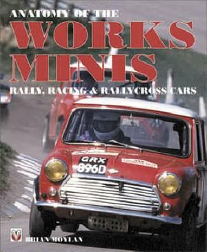 Anatomy of the Works Mini: Rally, Racing and Rallycross Cars