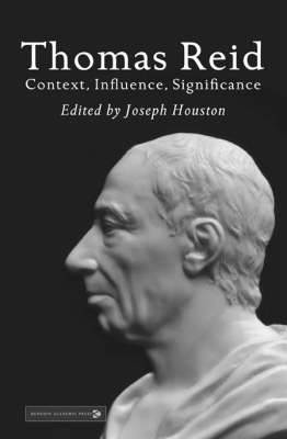 Thomas Reid: Context,Influence,Significance