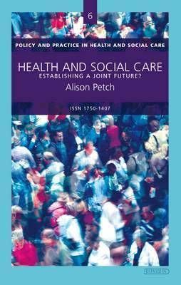 Health and Social Care: Establishing a Joint Future?