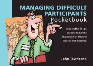 Managing Difficult Participants Pocketbook