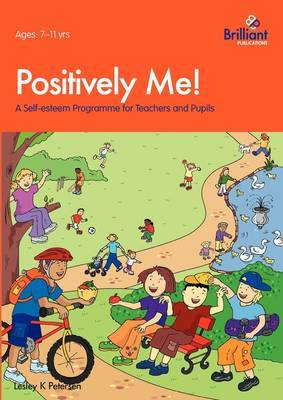 Positively Me!: A Self-esteem Programme for Teachers and Pupils