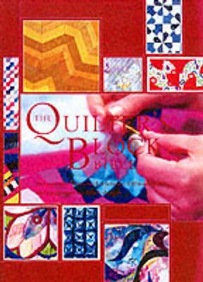 The Quilter's Block Bible: The Essential Illustrated Reference - 150 Traditional and Contemporary Block Designs