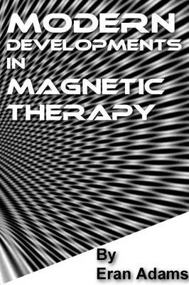 Modern Developments in Magnetic Therapy