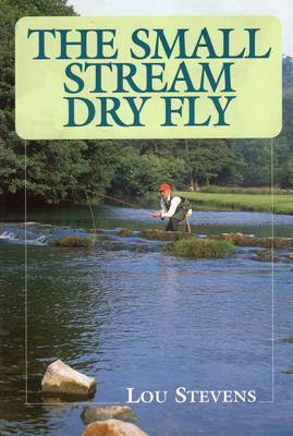The Small Stream Dry Fly