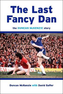 The Last Fancy Dan: The Duncan McKenzie Story