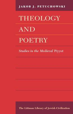 Theology and Poetry: Studies in the Medieval Piyyut