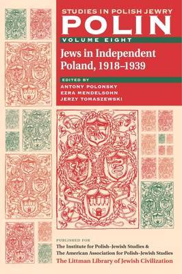 Polin: Studies in Polish Jewry Volume 8: Jews in Independent Poland, 1918-1939