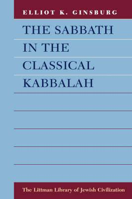 The Sabbath in the Classical Kabbalah