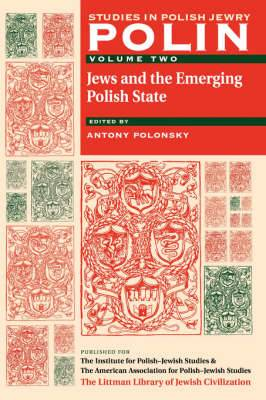 Polin Studies in Polish Jewry Volume 2:  Jews and the Emerging Polish State