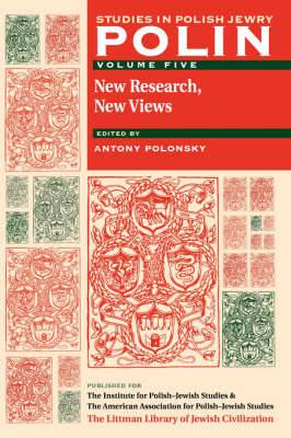 Polin: Studies in Polish Jewry Volume 5: New Research, New Views
