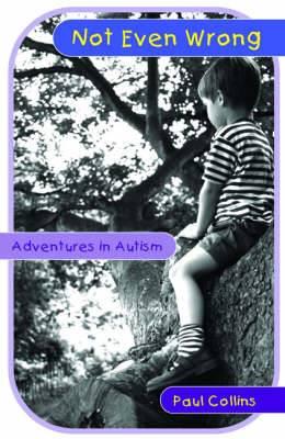 Not Even Wrong: Adventures in Autism