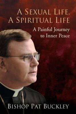 A Sexual Life, a Spiritual Life: A Painful Journey to Inner Peace