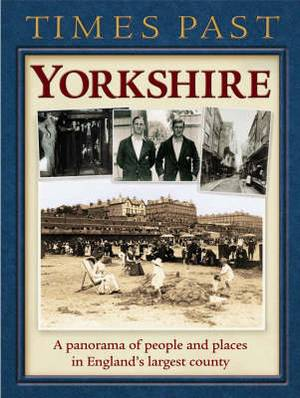Times Past Yorkshire