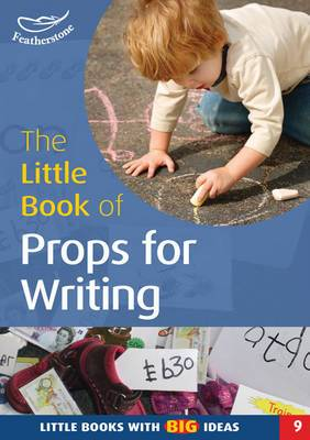 The Little Book of Props for Writing: Little Books with Big Ideas