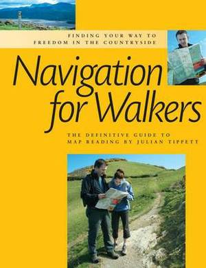 Navigation for Walkers: The Definitive Guide to Map Reading