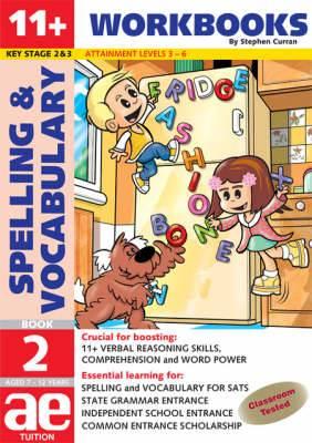 11+ Spelling and Vocabulary: Basic Level: Bk. 2: Workbook