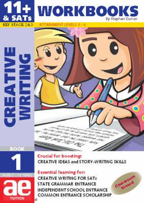 11+ Creative Writing: Creative Writing and Story-telling Skills: Bk. 1: Workbook