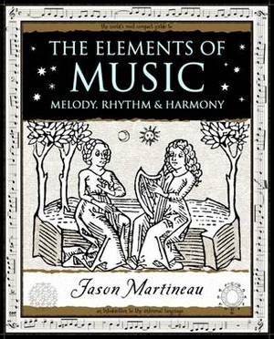 The Elements of Music: Melody, Rhythm and Harmony