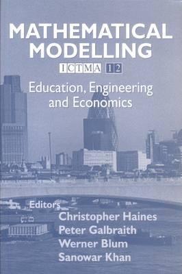 Mathematical Modelling: Education, Engineering and Economics - ICTMA 12