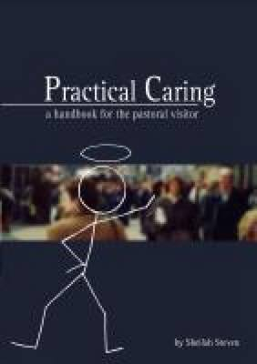 Practical Caring: A Handbook for the Pastoral Visitor