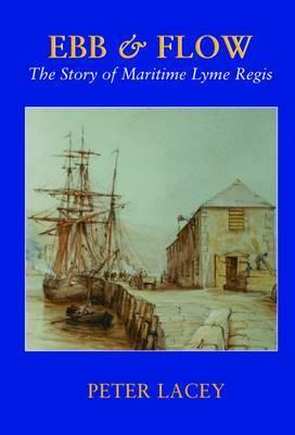 Ebb & Flow: The Story of Maritime Lyme Regis