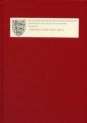 A History of the County of Gloucester: v. 12: Newent and May Hill