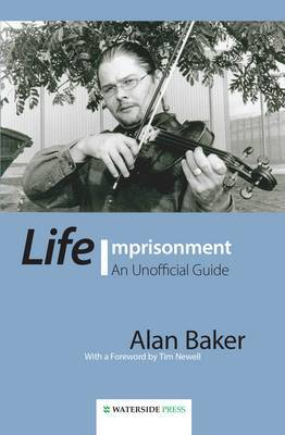 Life Imprisonment: An Unofficial Guide