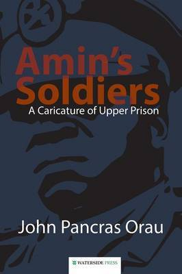 Amin's Soldiers: A Caricature of Upper Prison