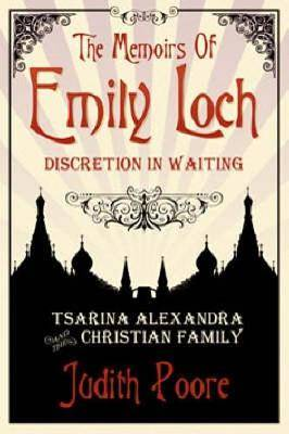 The Memoirs of Emily Loch: Tsarina Alexandra and the Christian Family