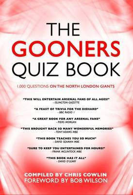 The Gooners Quiz Book: 1, 000 Questions on Arsenal Football Club