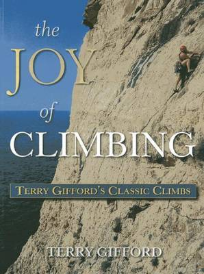 The Joy of Climbing: A Celebration of Terry Gifford's Classic Climbs